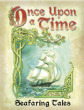 Once Upon a Time : Seafaring Tales